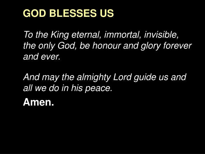 GOD BLESSES US