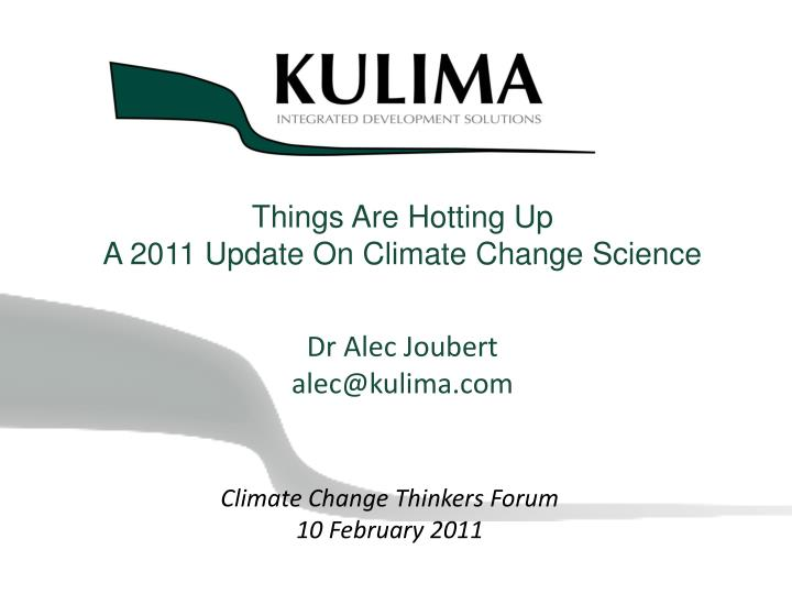 Things are hotting up a 2011 update on climate change science