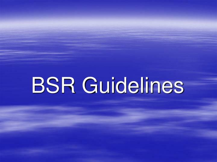 BSR Guidelines