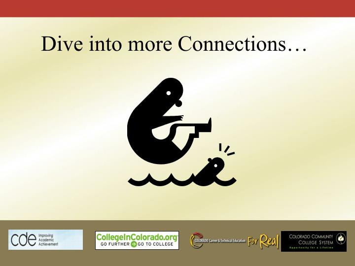 Dive into more Connections…