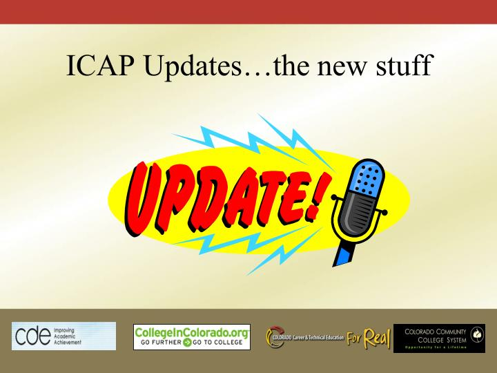 ICAP Updates…the new stuff