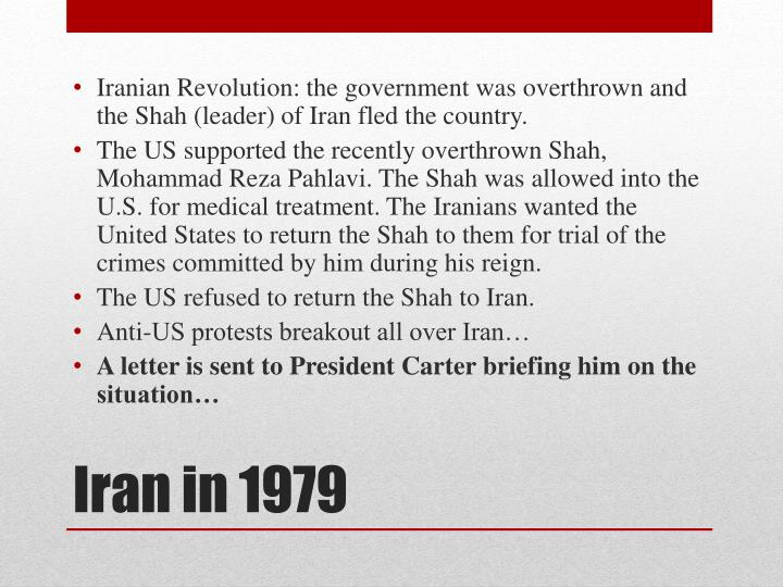 Iranian Revolution: the government was overthrown and the Shah (leader) of Iran fled the country.