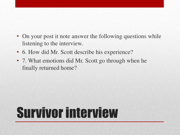 On your post it note answer the following questions while listening to the interview.