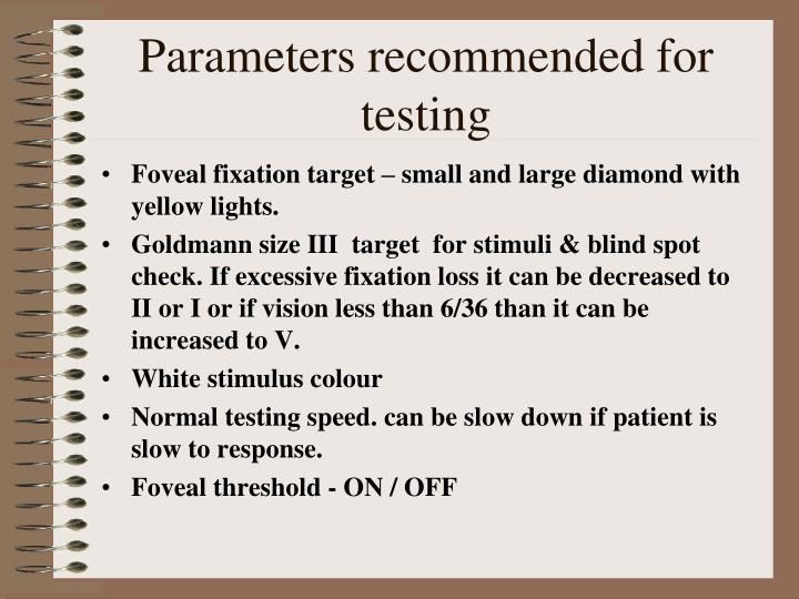 Parameters recommended for testing