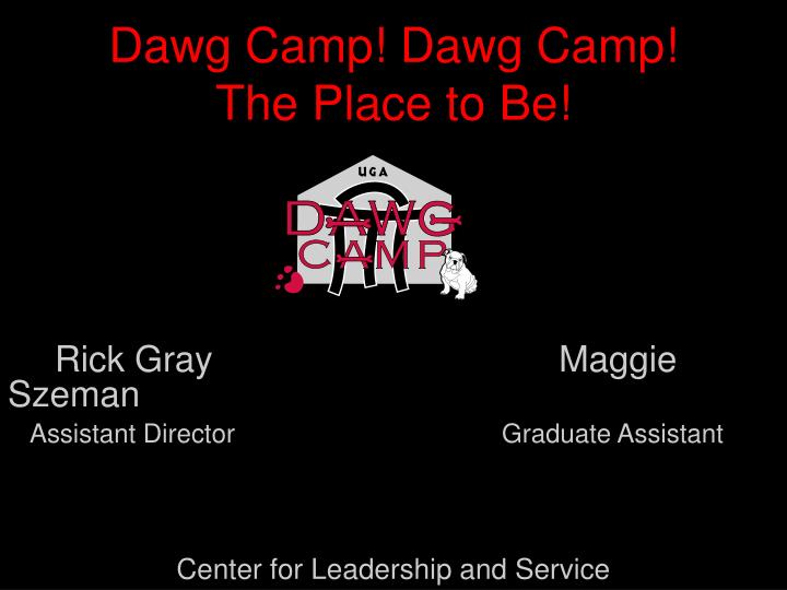 Dawg camp dawg camp the place to be