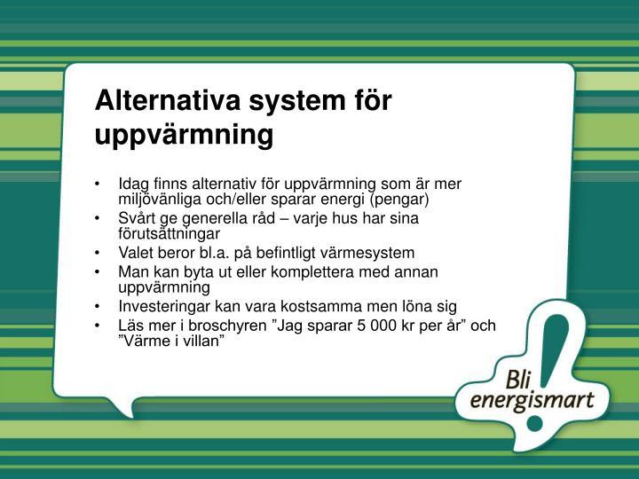 Alternativa system för uppvärmning