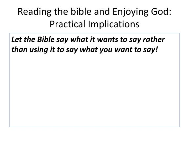 Reading the bible and Enjoying God: