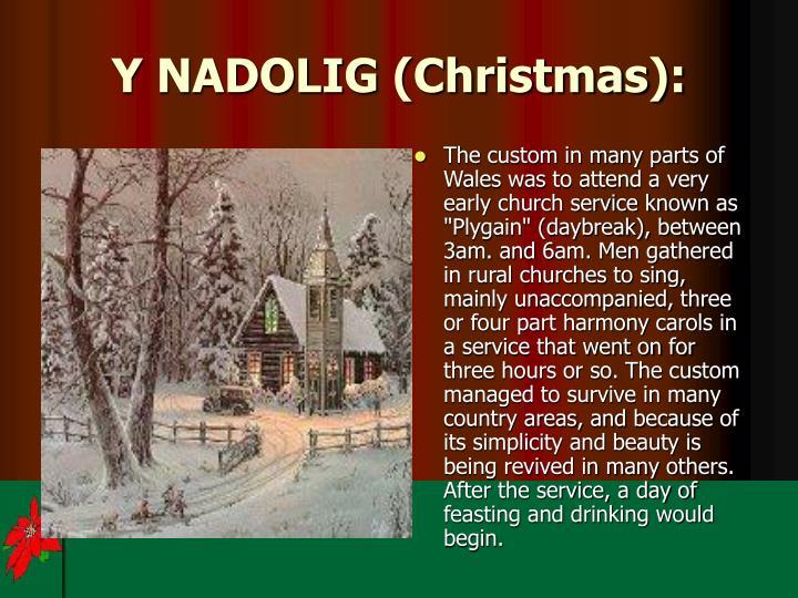 Y NADOLIG (Christmas):