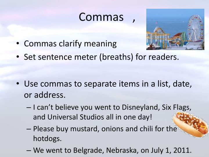 Commas   ,