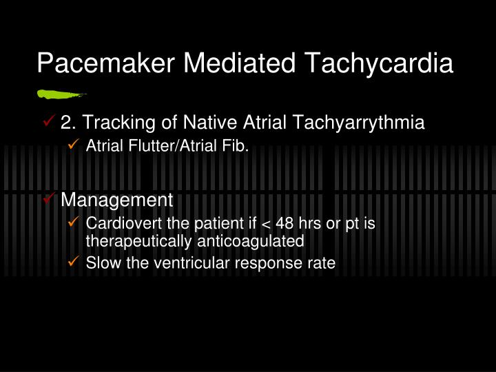 Pacemaker Mediated Tachycardia
