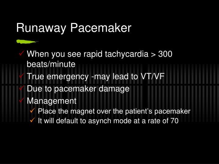 Runaway Pacemaker