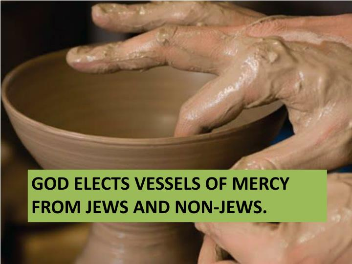 God elects vessels of mercy from