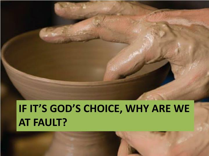 If it's god's choice, why are we at fault?