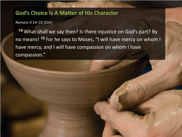 God's Choice Is A Matter of His Character
