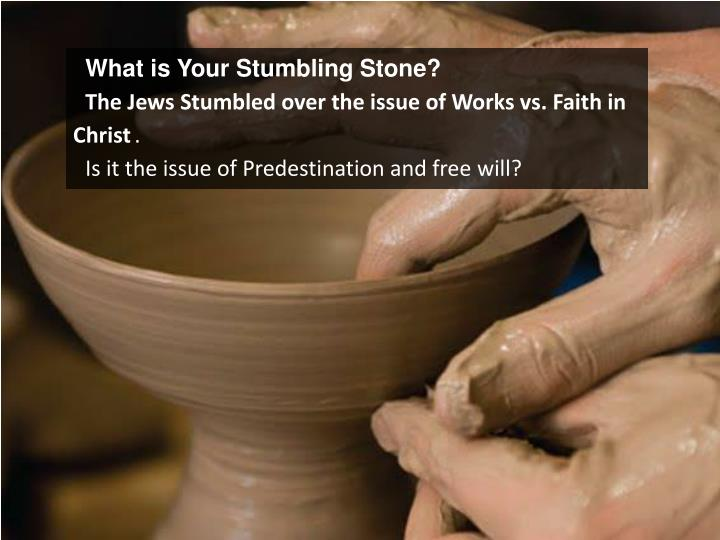 What is Your Stumbling Stone?