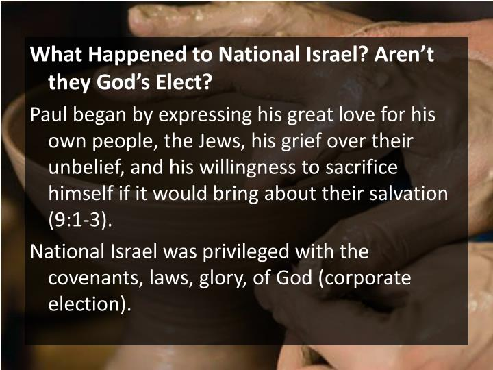 What Happened to National Israel? Aren't they God's Elect?