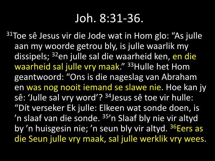 Joh. 8:31-36.