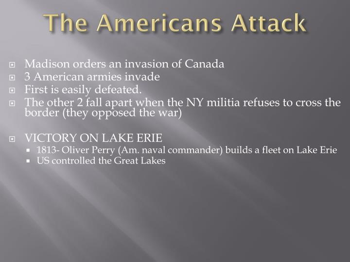 The Americans Attack