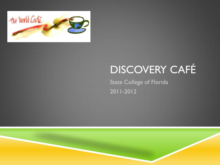 Discovery caf