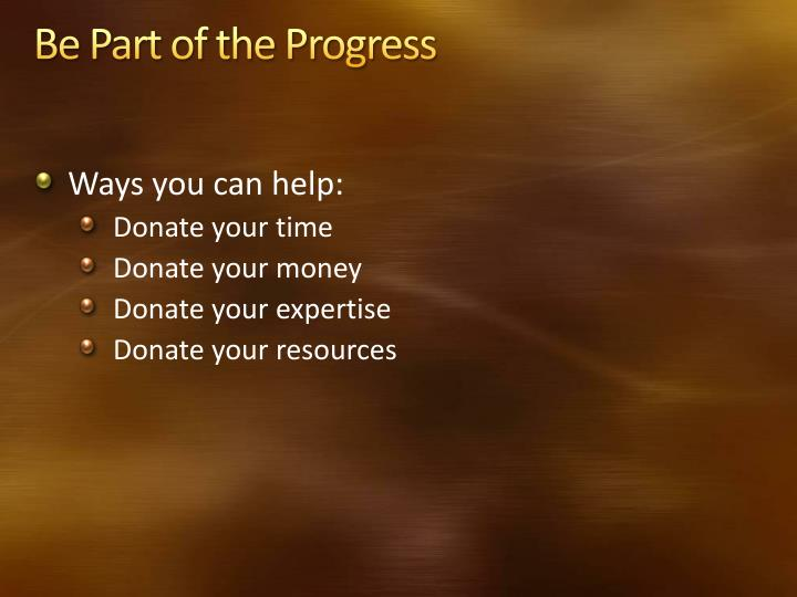 Be Part of the Progress