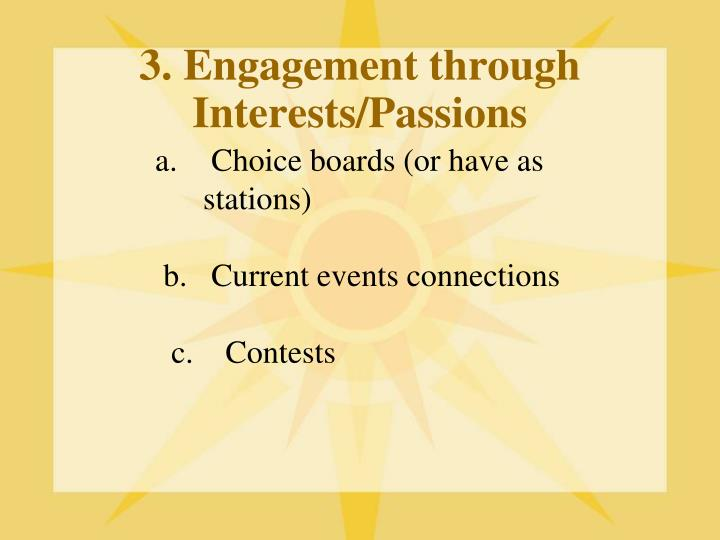 3. Engagement through Interests/Passions