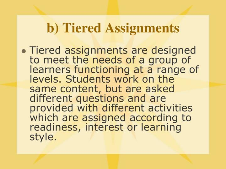b) Tiered Assignments