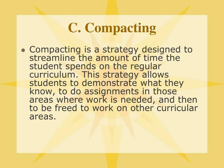 C. Compacting