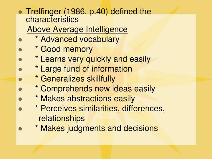 Treffinger (1986, p.40) defined the characteristics