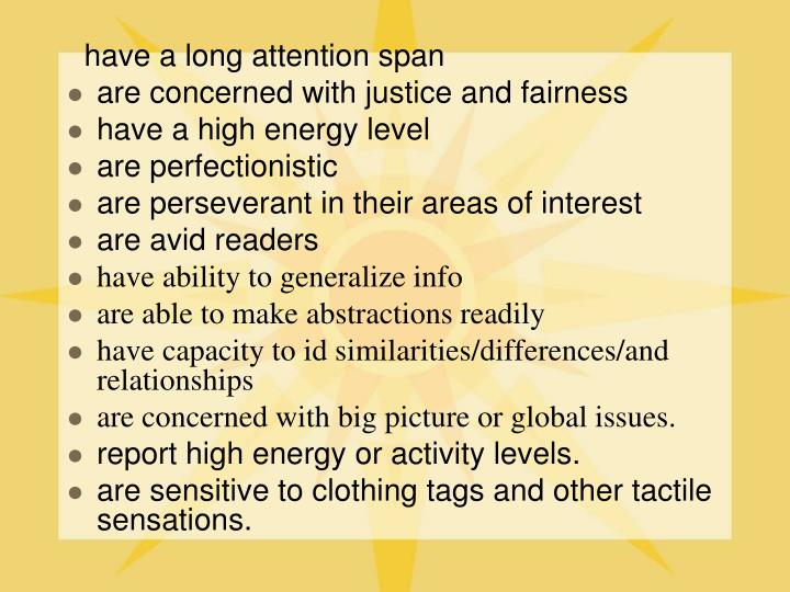 have a long attention span