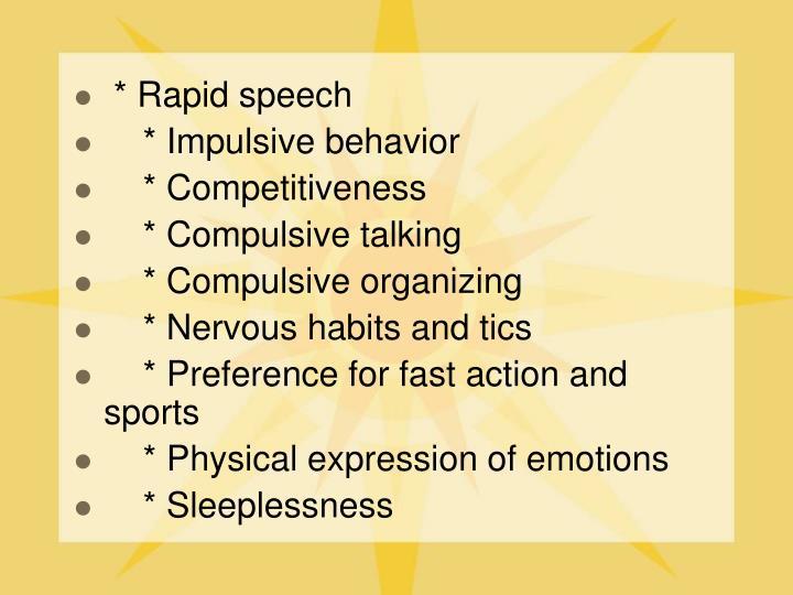 * Rapid speech