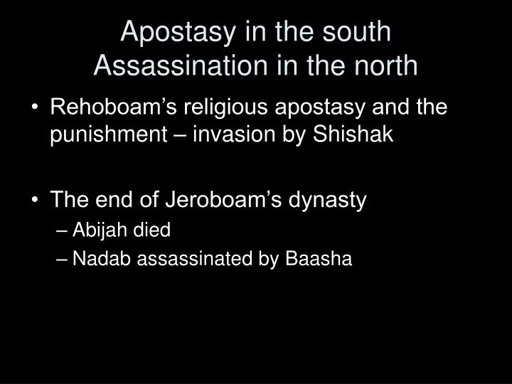 Apostasy in the south Assassination in the north