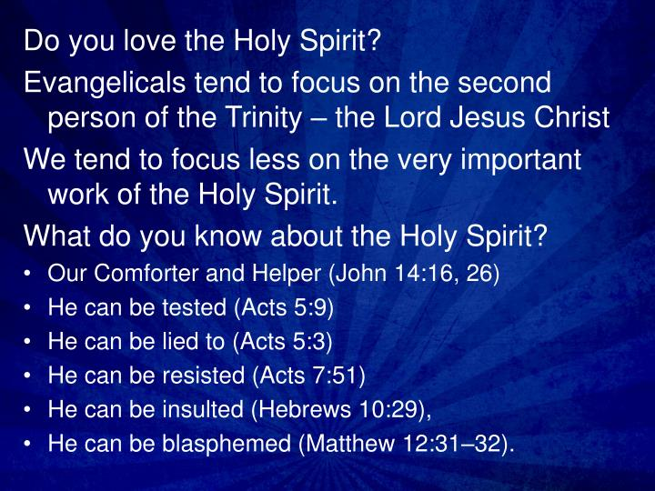 Do you love the Holy Spirit?