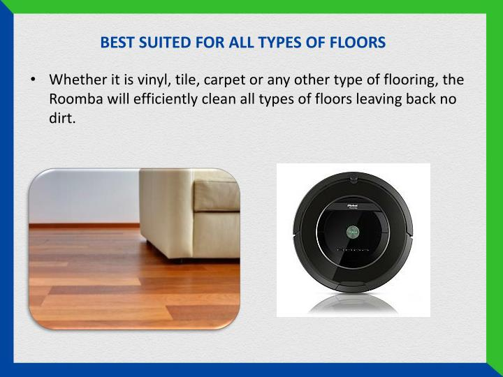 BEST SUITED FOR ALL TYPES OF FLOORS