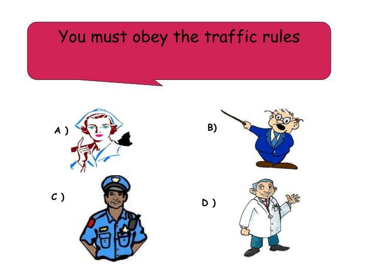 You must obey the traffic rules