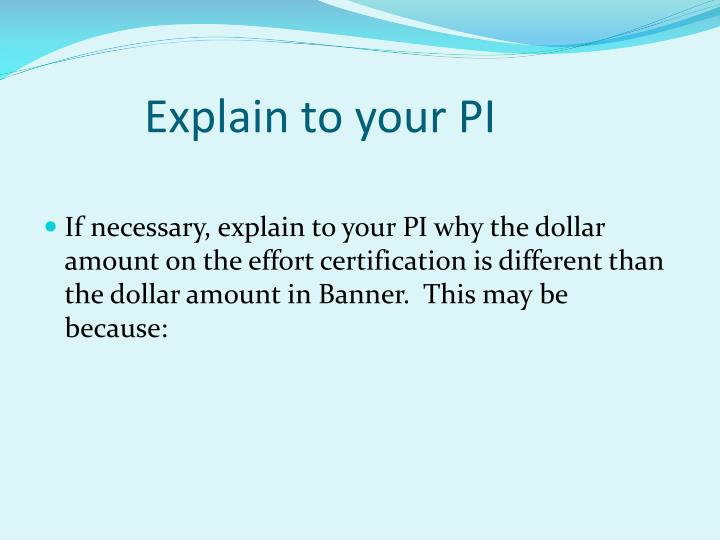Explain to your PI