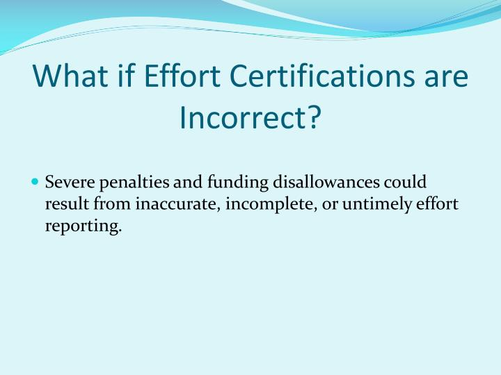 What if effort certifications are incorrect