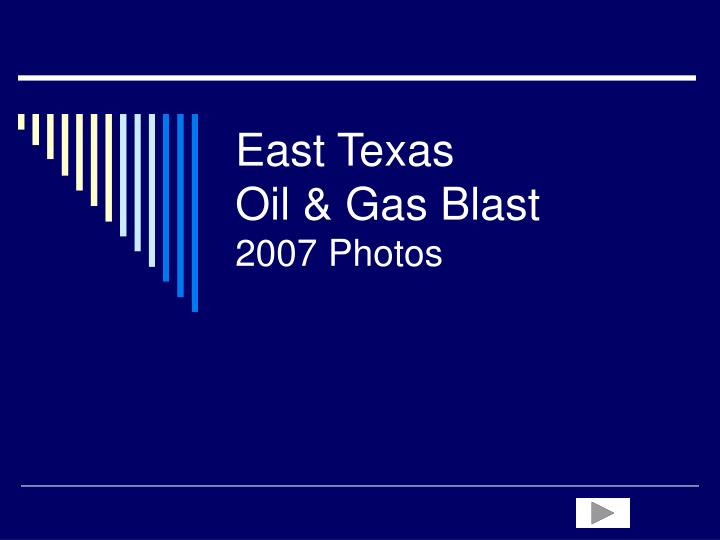 East texas oil gas blast 2007 photos