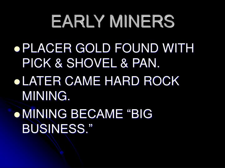 EARLY MINERS