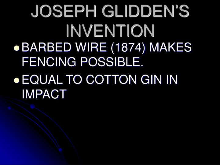 JOSEPH GLIDDEN'S INVENTION