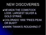 new discoveries