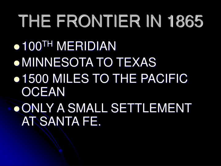THE FRONTIER IN 1865