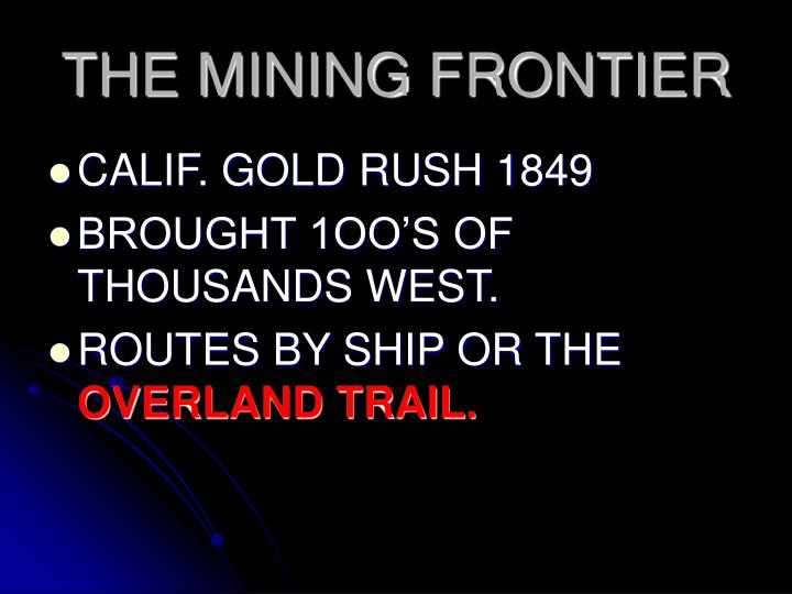 THE MINING FRONTIER