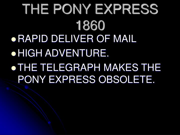 THE PONY EXPRESS 1860