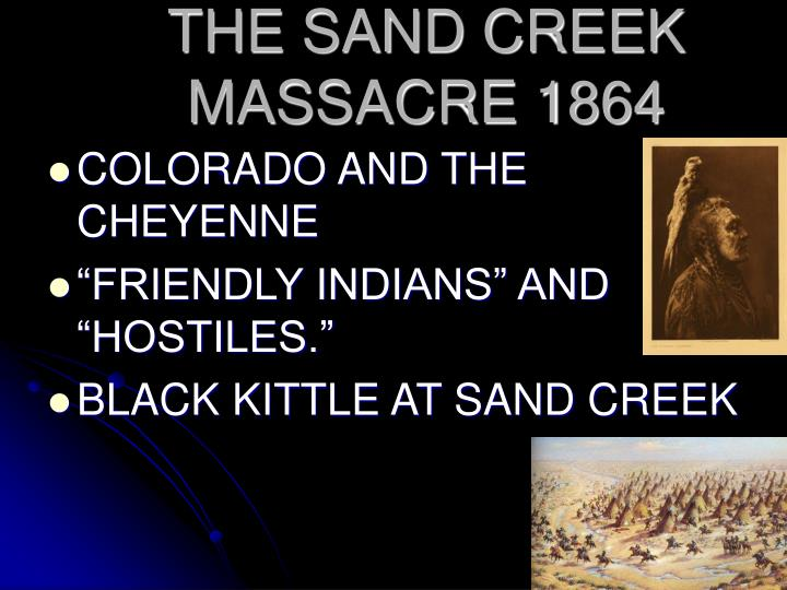 THE SAND CREEK MASSACRE 1864