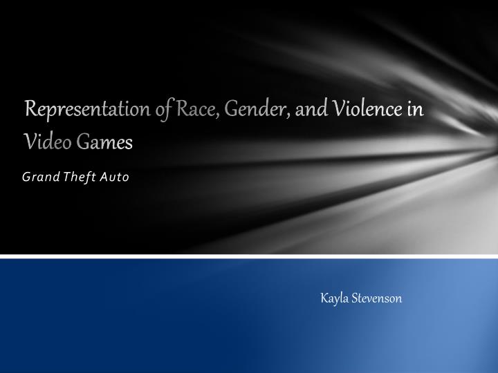 Representation of Race, Gender, and Violence in Video Games