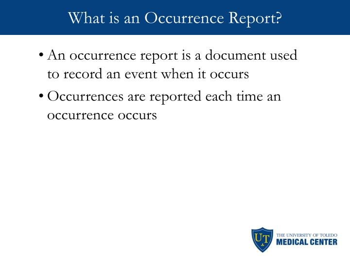 What is an Occurrence Report?