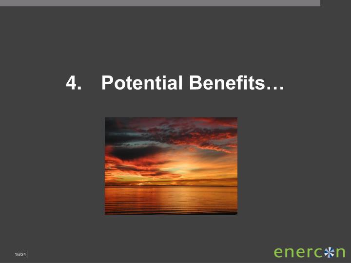 4.Potential Benefits…