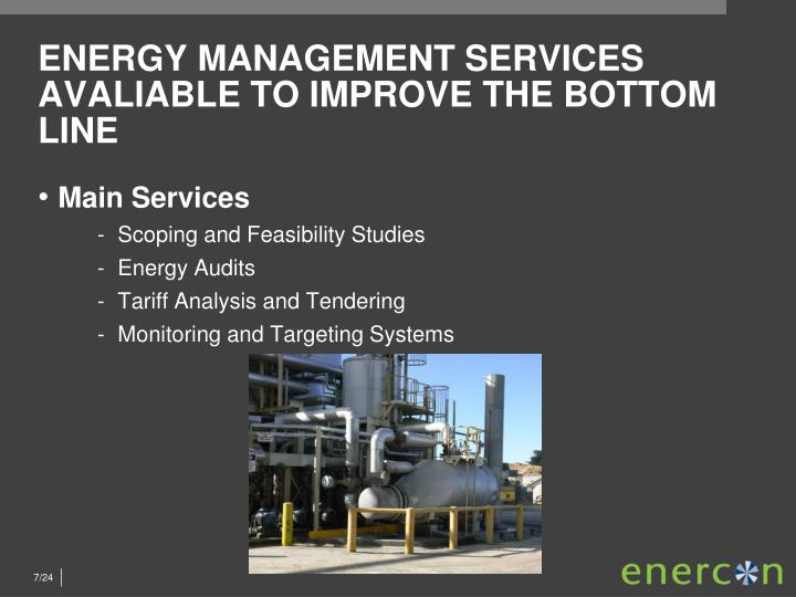 ENERGY MANAGEMENT SERVICES AVALIABLE TO IMPROVE THE BOTTOM LINE