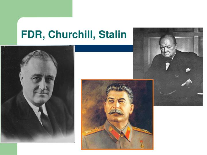 FDR, Churchill, Stalin