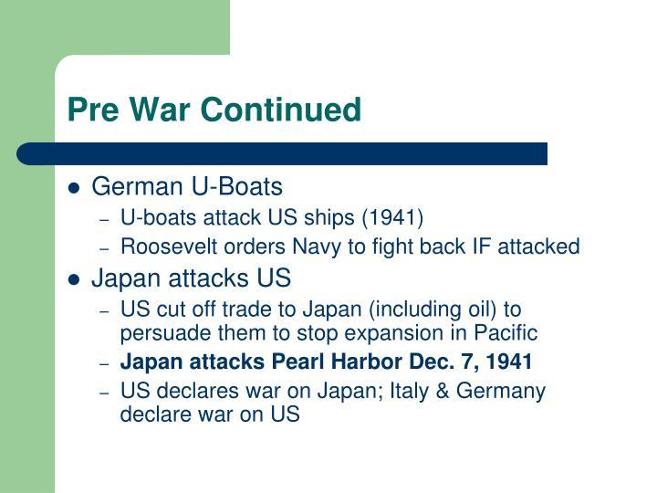 Pre War Continued